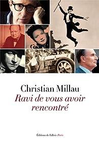 Ravi de vous avoir rencontré par Christian Millau