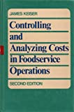 Controlling and Analyzing Costs in Food Service Operations, Keiser, James R., 0023626712