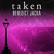 Taken: Alex Verus Series, Book 3   Benedict Jacka