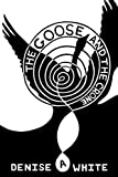 The Goose and the Crone, Denise A. White, 1452086338