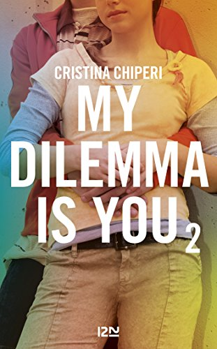 My Dilemma is You - tome 2 (French Edition)