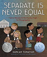 Separate Is Never Equal: Sylvia Mendez and Her Family's Fight for Desegregation (Jane Addams Award Book (Award