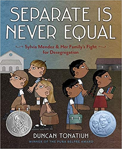 Separate-is-never-equal-:-Sylvia-Mendez-and-her-family's-fight-for-desegregation-/-Duncan-Tonatiuh.