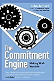 img - for The Commitment Engine: Making Work Worth It book / textbook / text book