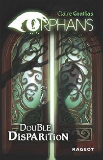 Orphans, tome 1 : Double disparition par Gratias