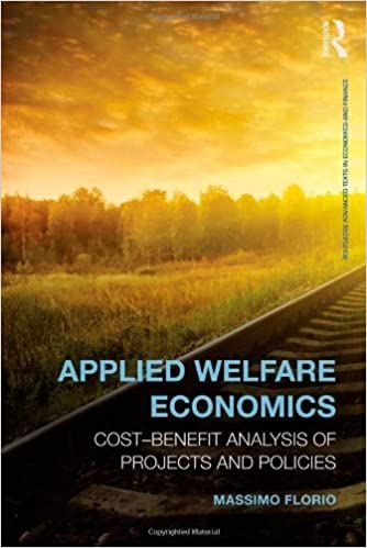 Book Applied Welfare Economics: Cost-Benefit Analysis of Projects and Policies (Routledge Advanced Texts in Economics and Finance) by Florio, Massimo 1st edition (2014)