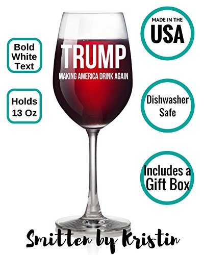 Trump Gag Gift Making America Drink Again Wine Glass ...