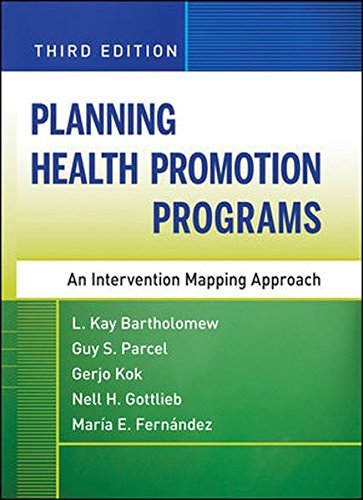 Planning Health Promotion Programs: An Intervention Mapping Approach by L. Kay Bartholomew (2011-02-08)