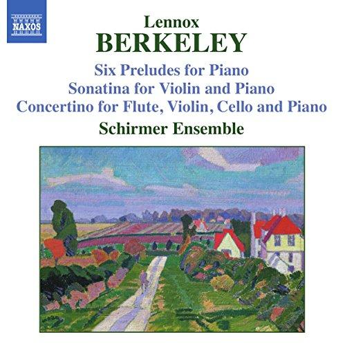 Berkeley: Six Preludes for Piano / Sonatina for Violin and Piano / Concertino for Flute, Violin, Cello and Piano