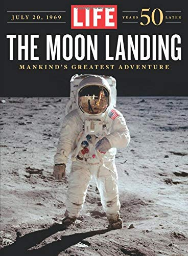 LIFE The Moon Landing: 50 Years Later por The Editors of LIFE