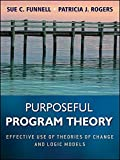 img - for Purposeful Program Theory: Effective Use of Theories of Change and Logic Models book / textbook / text book