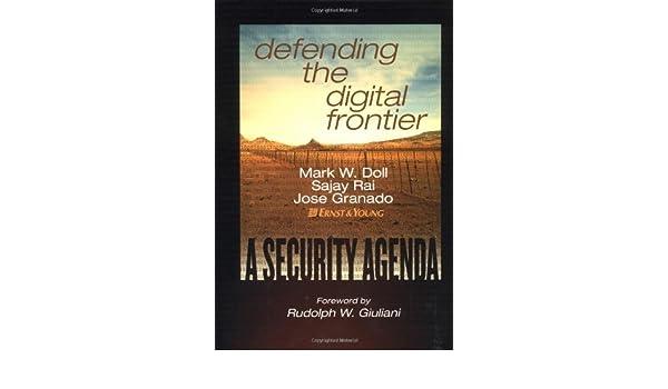 Defending the Digital Frontier: A Security Agenda: Amazon.es ...