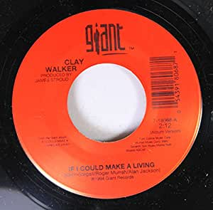 Clay Walker Clay Walker 45 Rpm If I Could Make A Living
