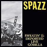 Sweatin' II: Deported Live Gorilla