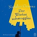 Der Wörterschmuggler | Natalio Grueso