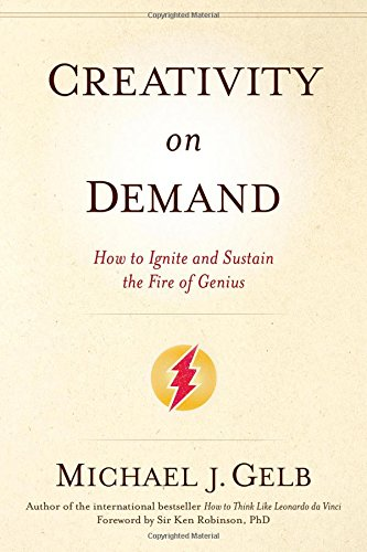 creativity-on-demand-how-to-ignite-and-sustain-the-fire-of-genius