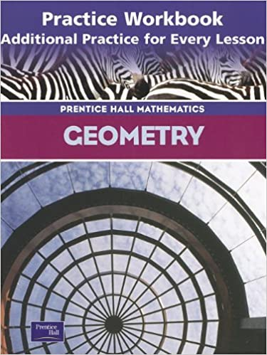 Amazon geometry practice workbook additional practice for geometry practice workbook additional practice for every lesson prentice hall mathematics fandeluxe Choice Image