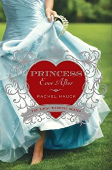 Princess Ever After (Royal Wedding Series Book 2) by [Hauck, Rachel]