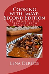 Cooking with Imaye: Second Edition: Ethiopian Cuisine Straight from Mom's Kitchen