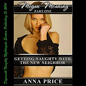Getting Naughty with the New Neighbor Audiobook