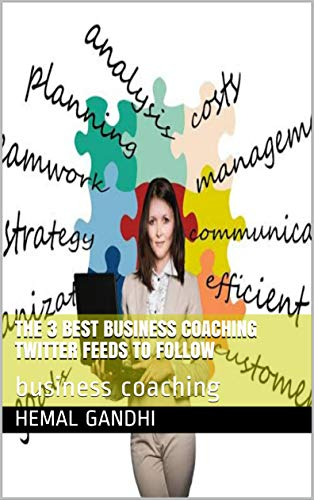 The 3 Best  Business Coaching  Twitter Feeds  to Follow: business coaching (English Edition)