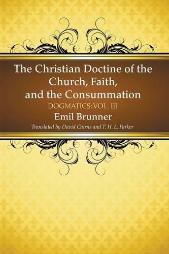 Read Online The Christian Doctrine of the Church, Faith, and the Consummation - Dogmatics: Vol. III (Volume 3) pdf