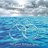 In the Name of My Father: The Zepset by The Jason Bonham Band (1997-04-01)