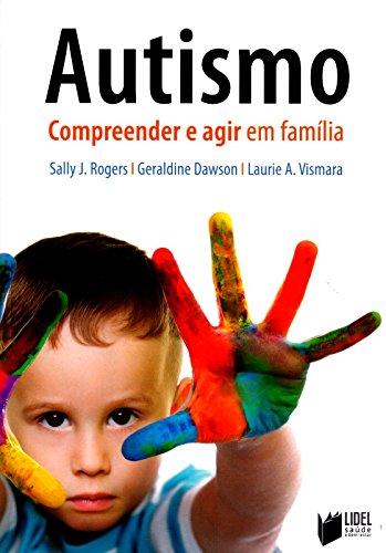 Autismo. Compreender e Agir em Família