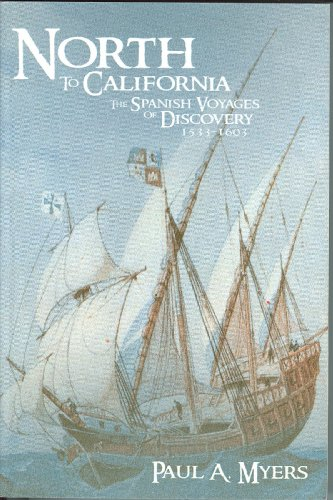 north-to-california-the-spanish-voyages-of-discovery-1533-1603