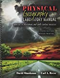 Physical Geography Laboratory Manual : Exercises in Atmospheric and Earth Surface Processes, Shankman, David and Reese, Carl Andrew, 1465222588