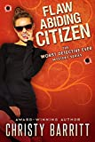 Download Flaw-Abiding Citizen (The Worst Detective Ever Book 6) in PDF ePUB Free Online