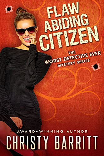 Flaw-Abiding Citizen (The Worst Detective Ever Book ()