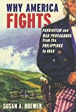 img - for Why America Fights: Patriotism and War Propaganda from the Philippines to Iraq book / textbook / text book