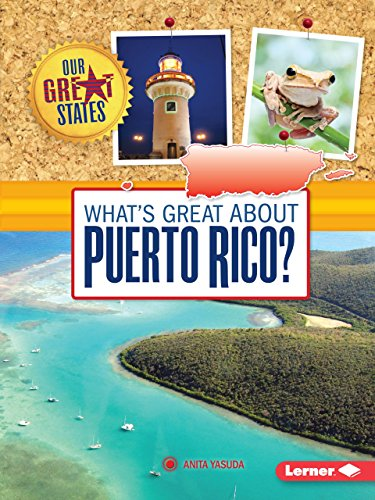 What's Great about Puerto Rico? (Our Great States) (San Juan Puerto Rico Travel Book)