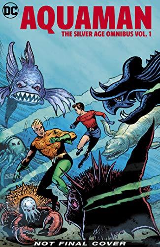 Aquaman: The Silver Age Omnibus Vol. 1