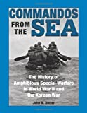 Commandos from the Sea, John B. Dwyer, 0873649605
