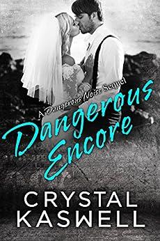 Dangerous Encore (Dangerous Noise Book 5) by [Kaswell, Crystal]
