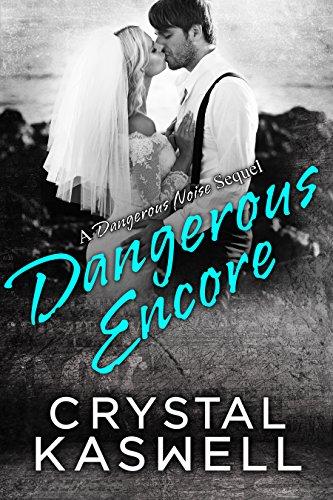 Dangerous Encore (Dangerous Noise Book 5) -