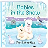 img - for Babies in the Snow: Lift-a-Flap Board Book (Chunky Lift a Flap Books) book / textbook / text book