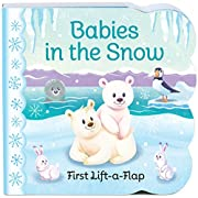 Babies in the Snow: Lift-a-Flap Board Book (Chunky Lift a Flap Books)