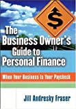 The Business Owner's Guide to Personal Finance, Jill Andresky Fraser, 1576600254