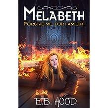 Melabeth: Forgive Me For I Am Sin (Melabeth the Vampire Book 2)
