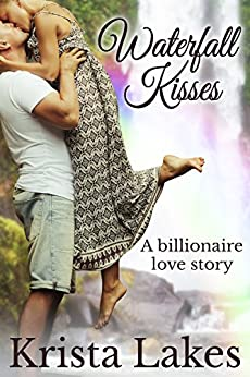 Waterfall Kisses: A Billionaire Love Story (The Kisses Series Book 8) by [Lakes, Krista]