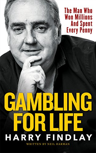 FREE Gambling For Life: Harry Findlay W.O.R.D