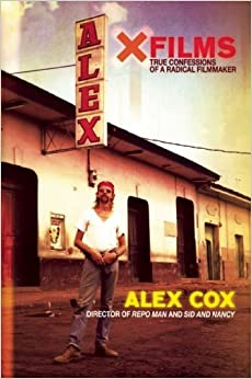 Book X Films: True Confessions of a Radical Filmmaker by Alex Cox (2008-09-01)