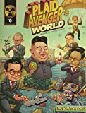 The Plaid Avenger's World : Nuclear Insecurity Edition, Boyer, John, 1465228608