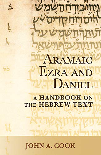 Pdf Bibles Aramaic Ezra and Daniel: A Handbook on the Aramaic Text (Baylor Handbook on the Hebrew Bible)