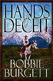 Hands of Deceit, Bobbie Burgett, 1448941350