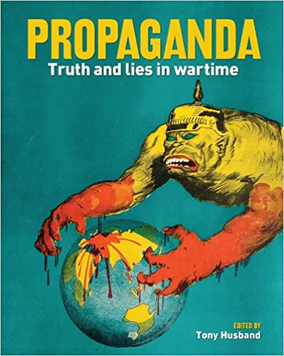 Propaganda: Truth and Lies in Wartime