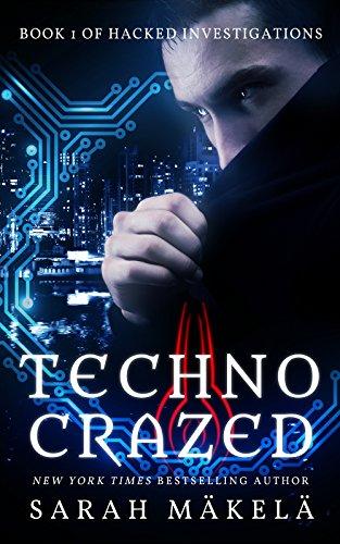 Techno Crazed by Sarah Makela